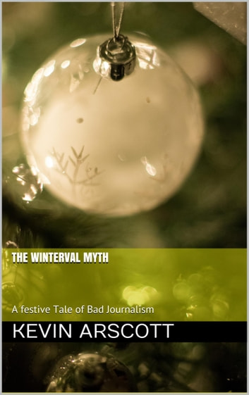 The Winterval Myth - A Festive Tale of Bad Journalism ebook by Kevin Arscott