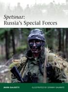 Spetsnaz - Russia's Special Forces ebook by Mark Galeotti, Johnny Shumate