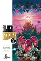 Black Science 2 - Benvenuto, Nessundove ebook by Rick Remender, Matteo Scalera, Leonardo Favia