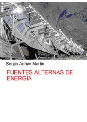 Fuentes alternas de Energía ebook by Sergio Martin