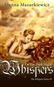 The Dark Night Whispers ebook by Joanna Mazurkiewicz