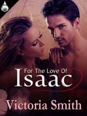 For the Love of Isaac ebook by Victoria Smith