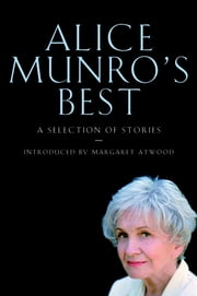 Alice Munro's Best - Selected Stories ebook by Alice Munro, Margaret Atwood