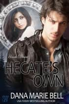 Hecate's Own - Heart's Desire, #2 ebook by Dana Marie Bell
