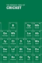 The Periodic Table of CRICKET ebook by John Stern