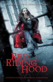 Red Riding Hood ebook by Catherine Hardwicke,Sarah Blakley-Cartwright,David Leslie Johnson