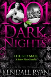 The Bed Mate: A Room Mate Novella ebook by Kendall Ryan