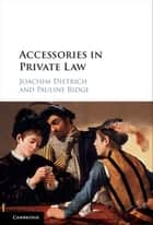 Accessories in Private Law ebook by Joachim Dietrich,Pauline Ridge