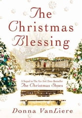 The Christmas Blessing ebook by Donna VanLiere