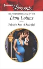 Prince's Son of Scandal ebook by Dani Collins