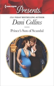 Prince's Son of Scandal - A Contemporary Royal Romance ebook by Dani Collins