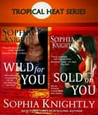 Tropical Heat Box Set Books 2 & 3 ebook by Sophia Knightly
