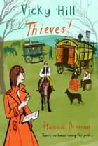 Vicky Hill: Thieves! ebook by Hannah Dennison