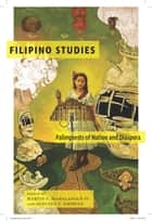 Filipino Studies - Palimpsests of Nation and Diaspora ebook by Martin F. Manalansan, Augusto Espiritu