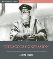 The Scots Confession ebook by John Knox