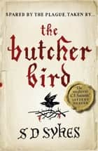 The Butcher Bird - Oswald de Lacy Book 2 ebook by S Sykes