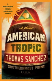 American Tropic ebook by Thomas Sanchez
