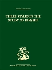 Three Styles in the Study of Kinship ebook by J.A. Barnes