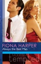 Always the Best Man (Mills & Boon Modern Heat) ebook by Fiona Harper