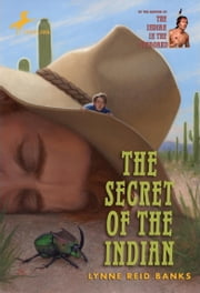 The Secret of the Indian ebook by Lynne Reid Banks