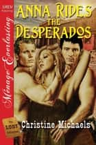 Anna Rides The Desperados ebook by Christine Michaels