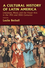 A Cultural History of Latin America ebook by Bethell, Leslie