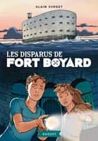 Les disparus de Fort Boyard ebook by Alain Surget