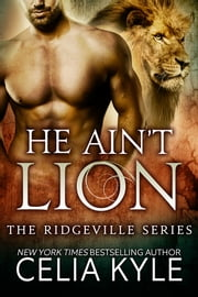 He Ain't Lion ebook by Celia Kyle