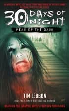 30 Days of Night: Fear of the Dark eBook by Tim Lebbon