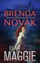 Dear Maggie ebook by Brenda Novak