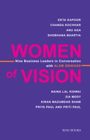 Women of Vision - Nine Business Leaders in Conversation with Alam Srinivas ebook by Alam Srinivas