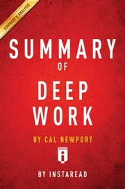 Summary of Deep Work - by Cal Newport | Includes Analysis ebook by Instaread Summaries