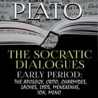 Plato - The Socratic Dialogues. Early Period audiobook by