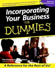 Incorporating Your Business For Dummies ebook by The Company Corporation