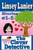 The Clever Detective Boxed Set 2 ebook by Linsey Lanier