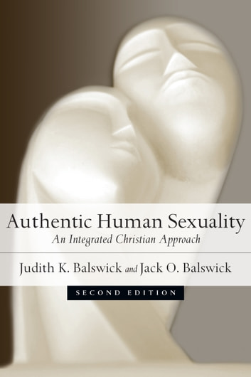 Authentic human sexuality ebook by judith k balswick authentic human sexuality an integrated christian approach ebook by judith k balswickjack fandeluxe Choice Image