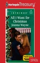 ALL I WANT FOR CHRISTMAS ebook by Joanna Wayne