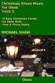 Christmas Sheet Music For Oboe: Book 3 ebook by Michael Shaw
