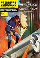 The Hunchback of Notre Dame - Classics Illustrated #18 ebook by Victor Hugo, William B. Jones, Jr.