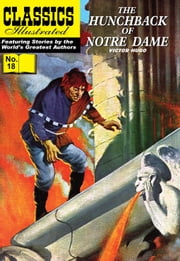 The Hunchback of Notre Dame - Classics Illustrated #18 ebook by Victor Hugo,William B. Jones, Jr.