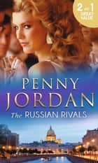 The Russian Rivals: The Most Coveted Prize / The Power of Vasilii (Mills & Boon M&B) ebook by Penny Jordan