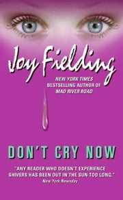 Don't Cry Now ebook by Joy Fielding