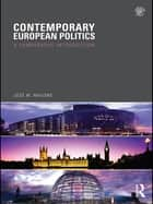 Contemporary European Politics ebook by Taylor and Francis