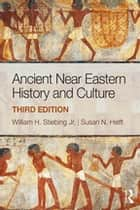 Ancient Near Eastern History and Culture ebook by