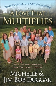 A Love That Multiplies - An Up-Close View of How They Make it Work ebook by Kobo.Web.Store.Products.Fields.ContributorFieldViewModel