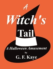 A Witch's Tail ebook by G. F. Kaye