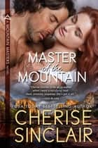 Master of the Mountain ebook door Cherise Sinclair