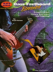Bass Fretboard Basics - Essential Scales, Theory, Bass Lines & Fingerings ebook by Paul Farnen