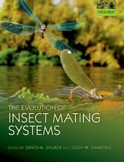 The Evolution of Insect Mating Systems ebook by David Shuker,Leigh Simmons