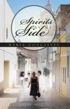 Spirits by My Side ebook by Maria Gonçalves